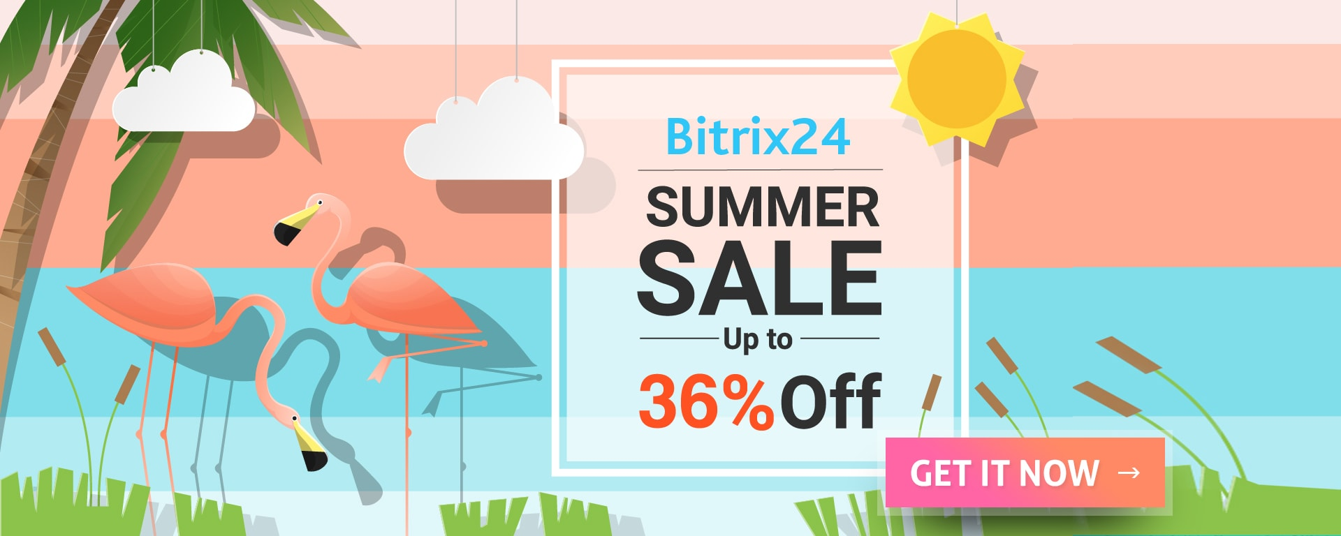 Bitrix24 Summer Sale! Up to 36% Offer! Get it now!